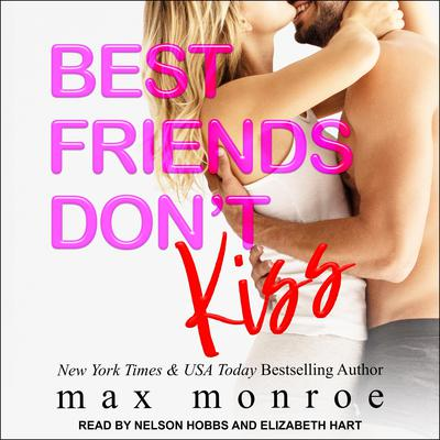 Best Friends Dont Kiss Audiobook, by Max Monroe