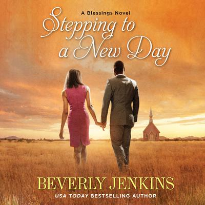 Stepping to a New Day: A Blessings Novel Audiobook, by Beverly Jenkins