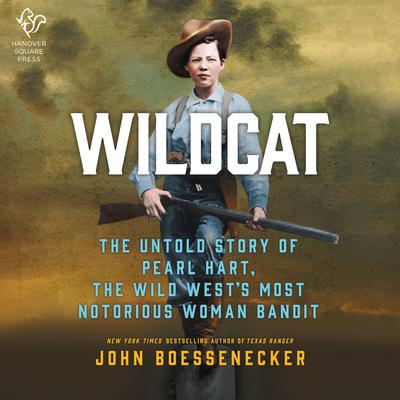 Wildcat: The Untold Story of Pearl Hart, the Wild West's Most Notorious Woman Bandit Audiobook, by John Boessenecker