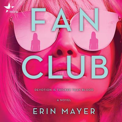 Fan Club: A Novel Audiobook, by Erin Mayer