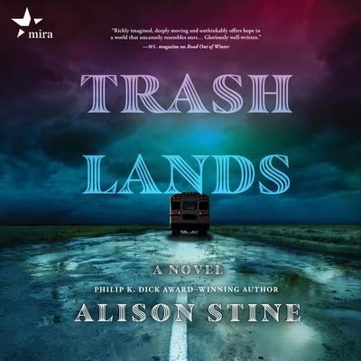 Trashlands Audiobook, by Alison Stine