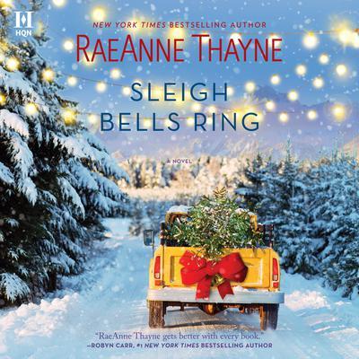 Sleigh Bells Ring: A Novel Audiobook, by RaeAnne Thayne
