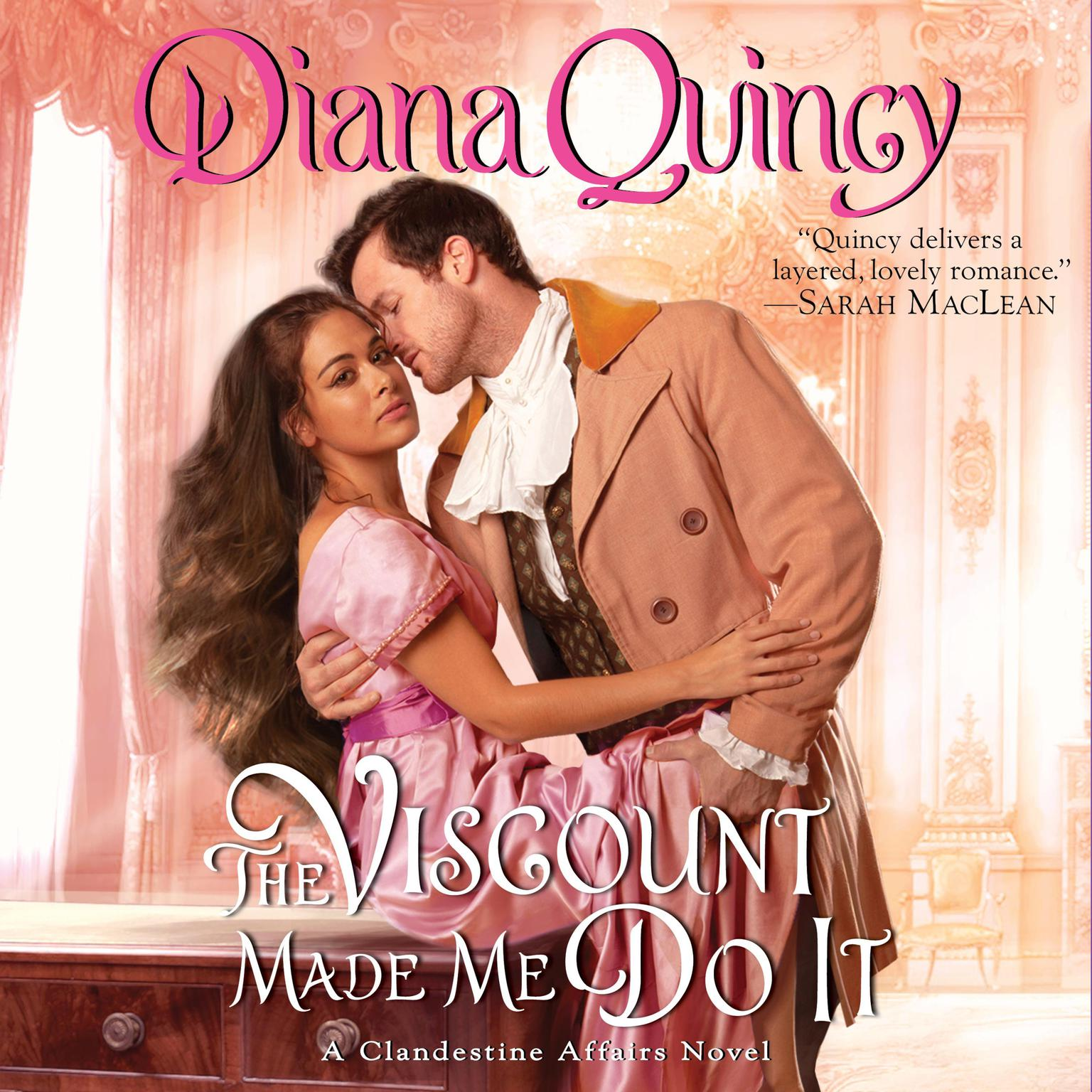 The Viscount Made Me Do It: A Novel Audiobook, by Diana Quincy