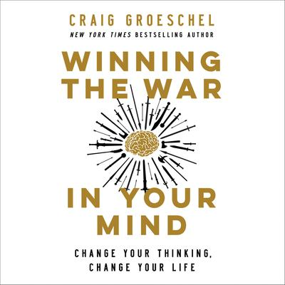Winning the War in Your Mind: Change Your Thinking, Change Your Life Audiobook, by