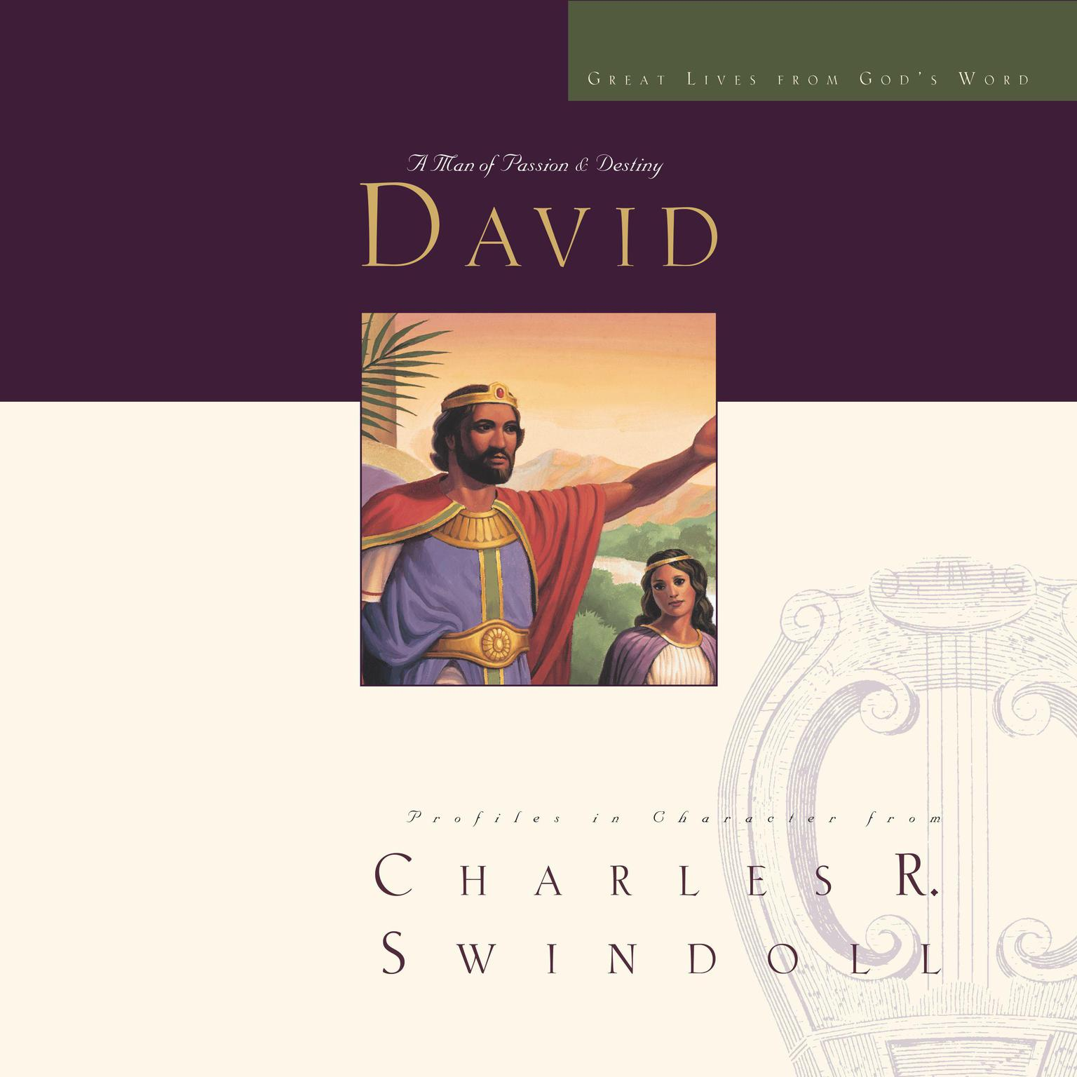 Great Lives: David: A Man of Passion and Destiny Audiobook, by Charles R. Swindoll