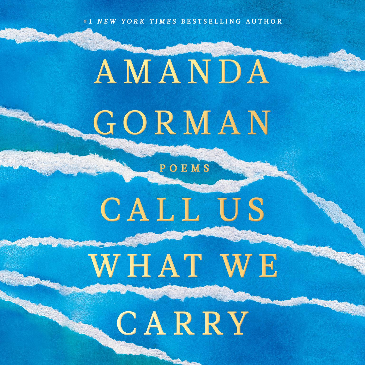 Call Us What We Carry: Poems Audiobook, by Amanda Gorman