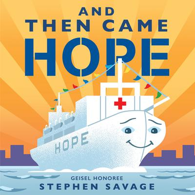 And Then Came Hope Audiobook, by Stephen Savage