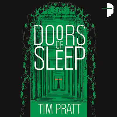 Doors of Sleep: Journals of Zaxony Delatree Audiobook, by Tim Pratt