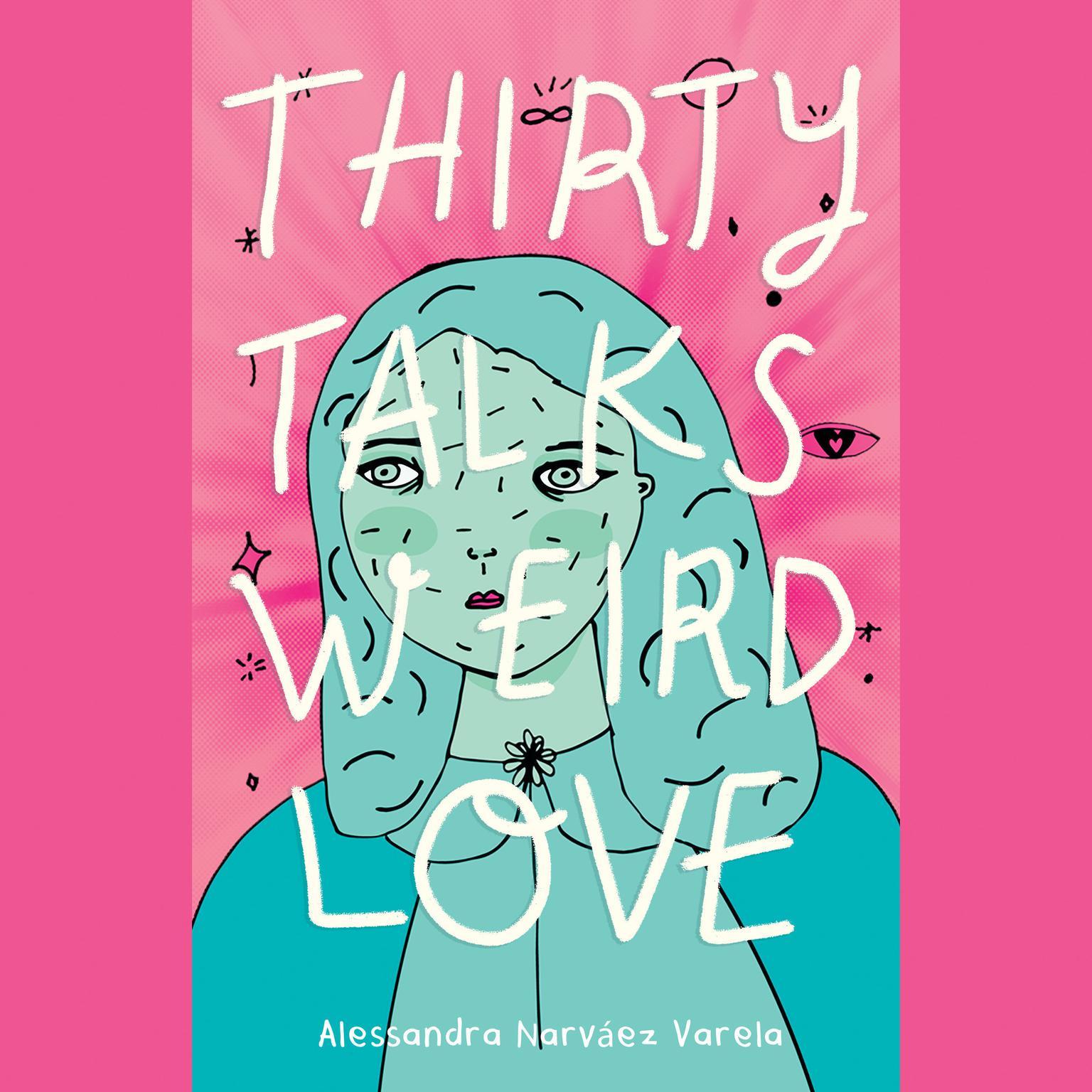 Thirty Talks Weird Love Audiobook, by Alessandra Narváez Varela