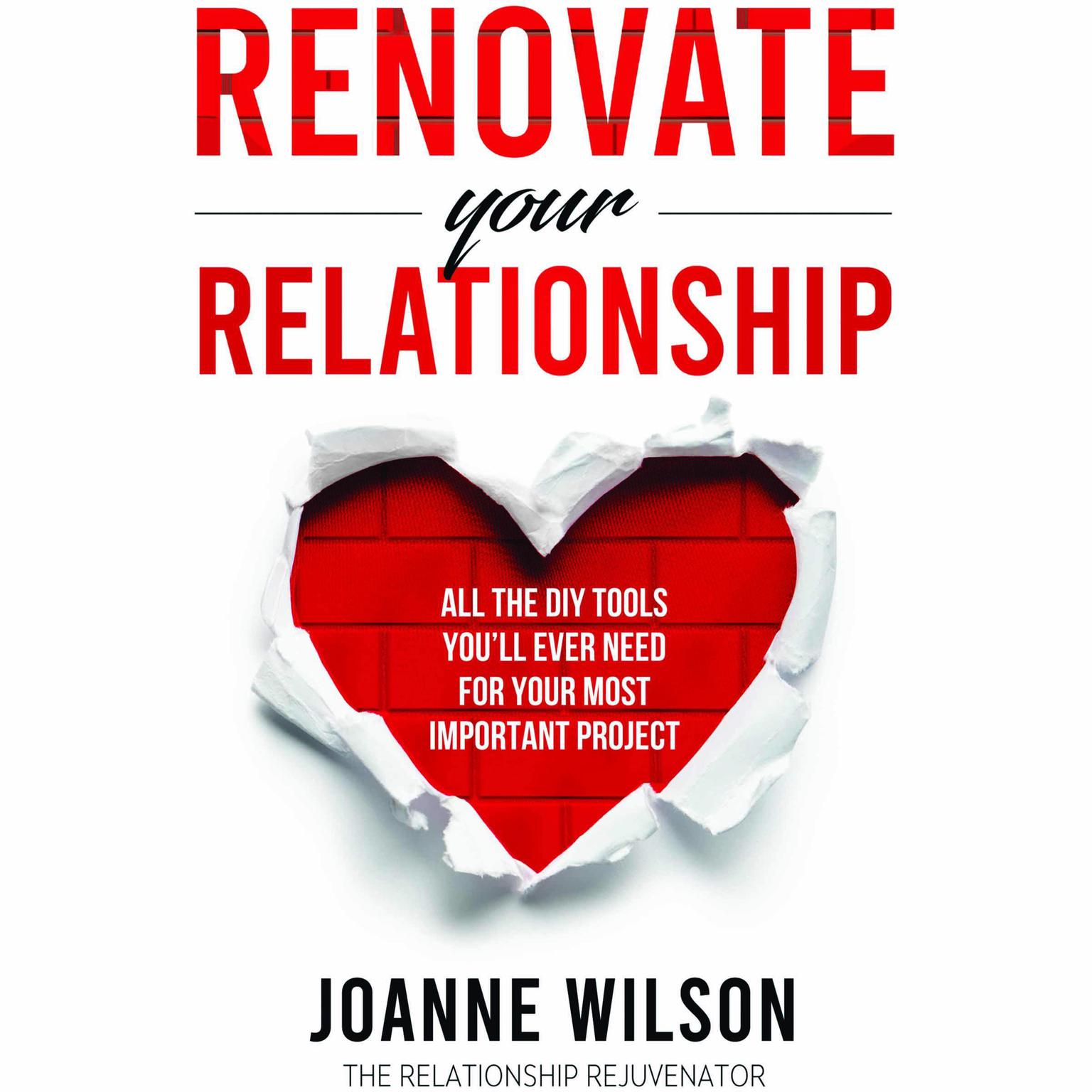Renovate Your Relationship Audiobook, by Joanne Wilson