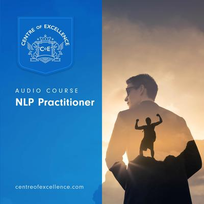 NLP Practitioner Audiobook, by Centre of Excellence