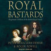 Royal Bastards: Illegitimate Children of the British Royal Family Audiobook, by Bert Powell