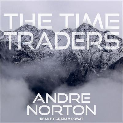The Time Traders Audiobook, by