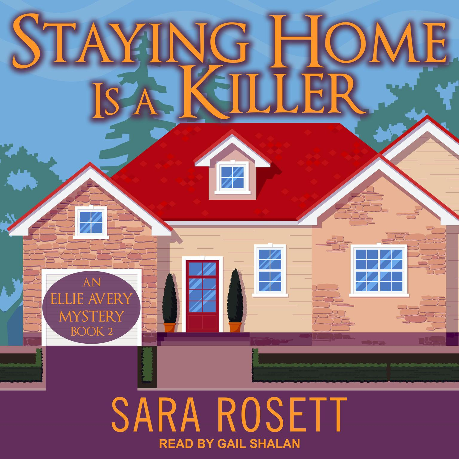 Staying Home is a Killer Audiobook, by Sara Rosett