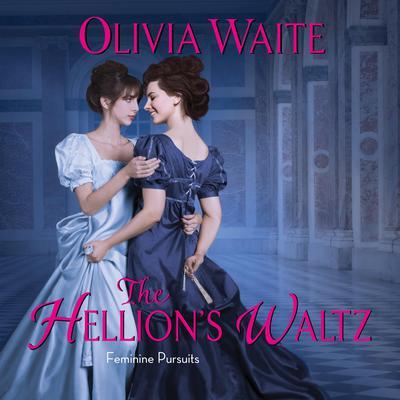 The Hellions Waltz: Feminine Pursuits Audiobook, by Olivia Waite
