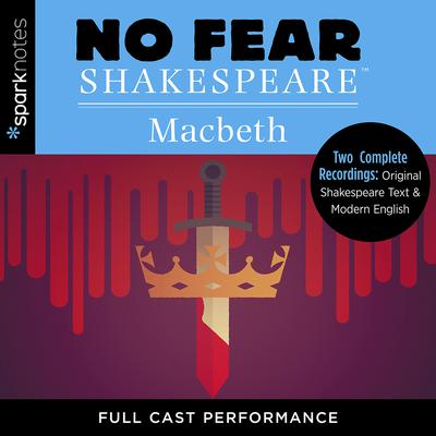 No Fear Shakespeare: Macbeth Audiobook, by SparkNotes