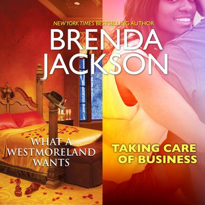 What a Westmoreland Wants & Taking Care of Business Audiobook, by Brenda Jackson