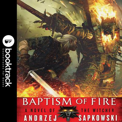 Baptism of Fire: Booktrack Edition Audiobook, by