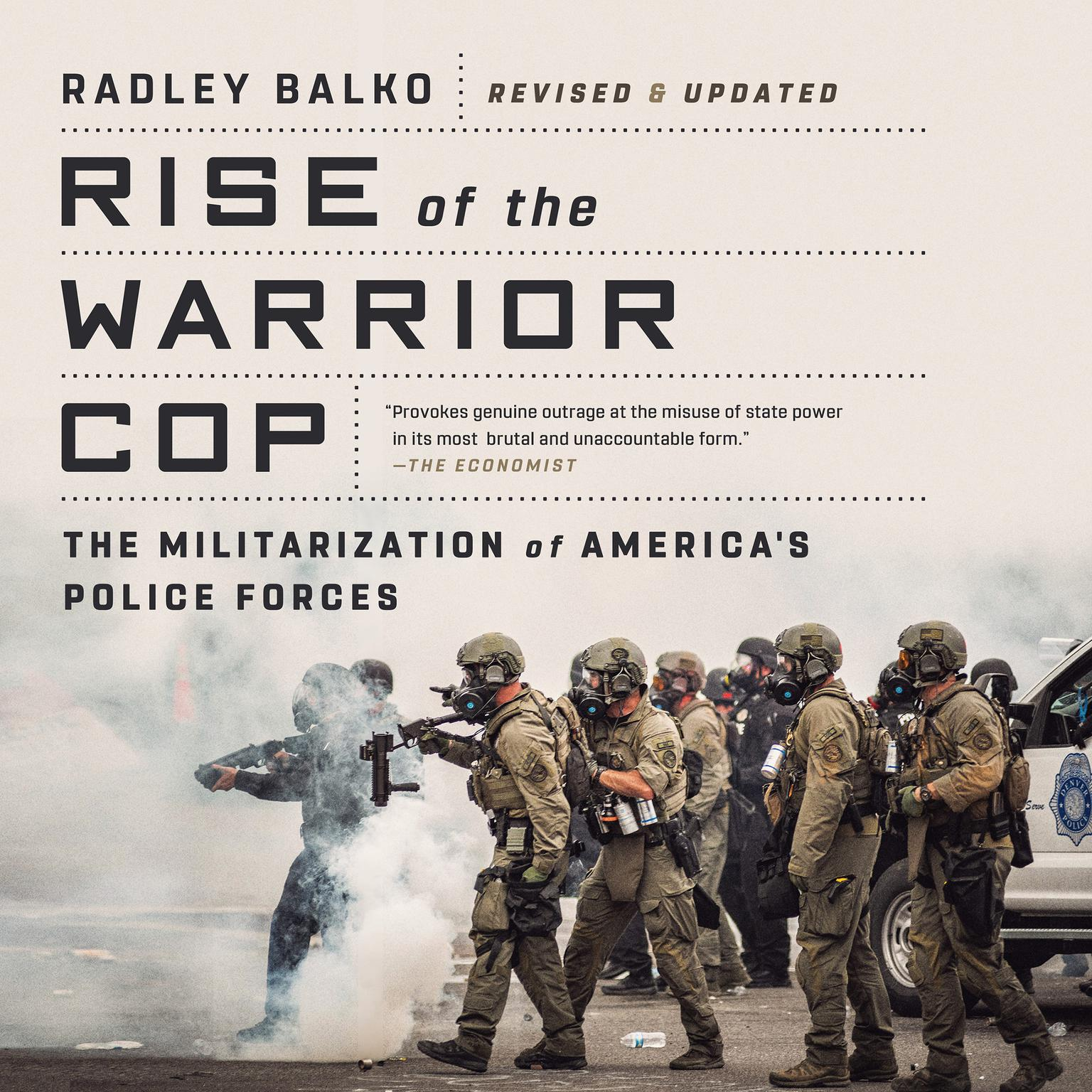 Rise of the Warrior Cop: The Militarization of Americas Police Forces Audiobook, by Radley Balko