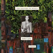 The History of Bones: A Memoir Audiobook, by John Lurie