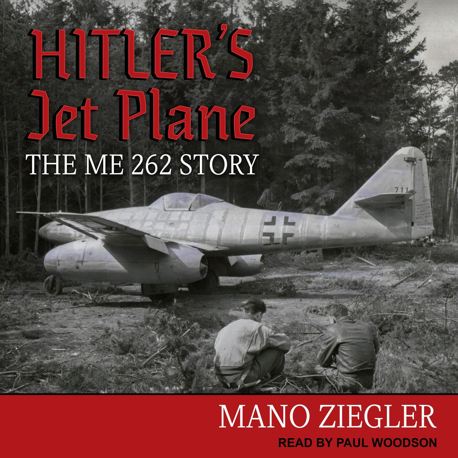 Hitlers Jet Plane: The ME 262 Story Audiobook, by Mano Ziegler
