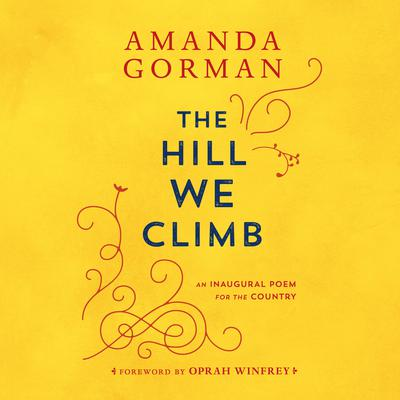 The Hill We Climb: An Inaugural Poem for the Country Audiobook, by Amanda Gorman