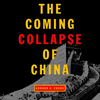 The Coming Collapse of China Audiobook, by