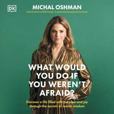 What Would You Do If You Werent Afraid?: Inspiring Jewish ideas that will change your life Audiobook, by Michal Oshman