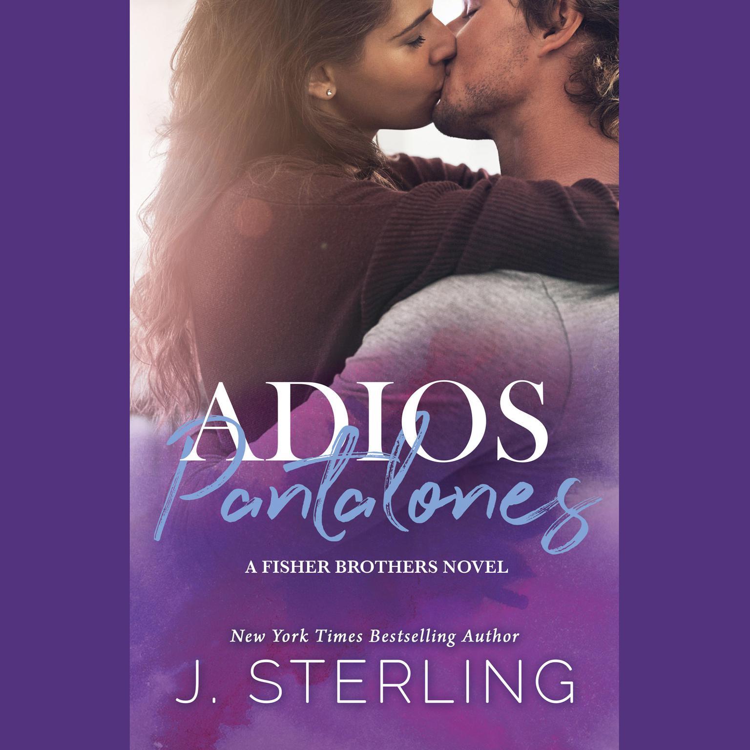 Adios Pantalones: A Single Mom Romance Audiobook, by J. Sterling