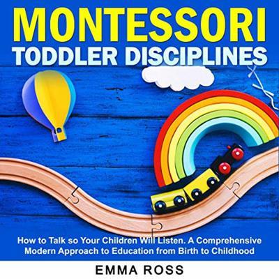 Montessori Toddler Disciplines (Abridged) Audiobook, by Emma Ross