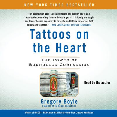 Tattoos on the Heart: The Power of Boundless Compassion Audiobook, by