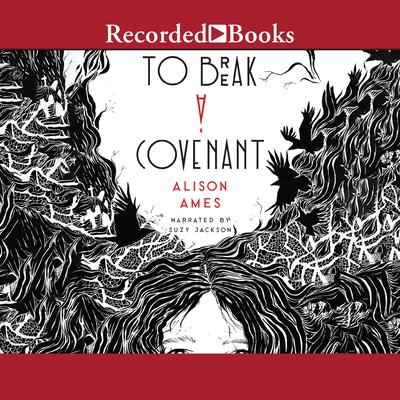 To Break a Covenant Audiobook, by Alison Ames