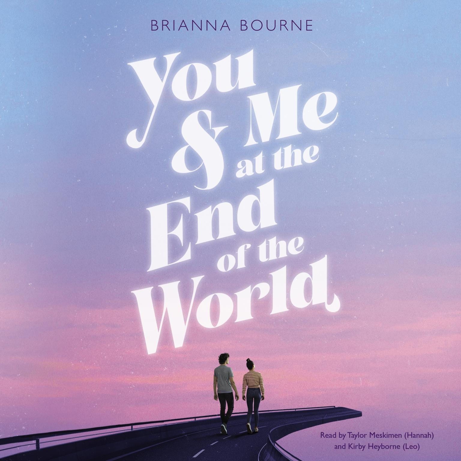 You & Me at the End of the World Audiobook, by Brianna Bourne