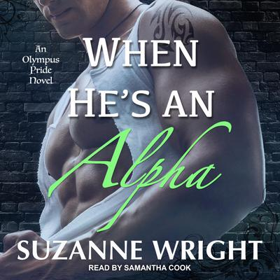When He's Alpha Audiobook, by Suzanne Wright