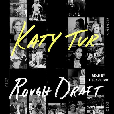 Rough Draft: Motherhood and Journalism in a World Gone Mad Audiobook, by Katy Tur