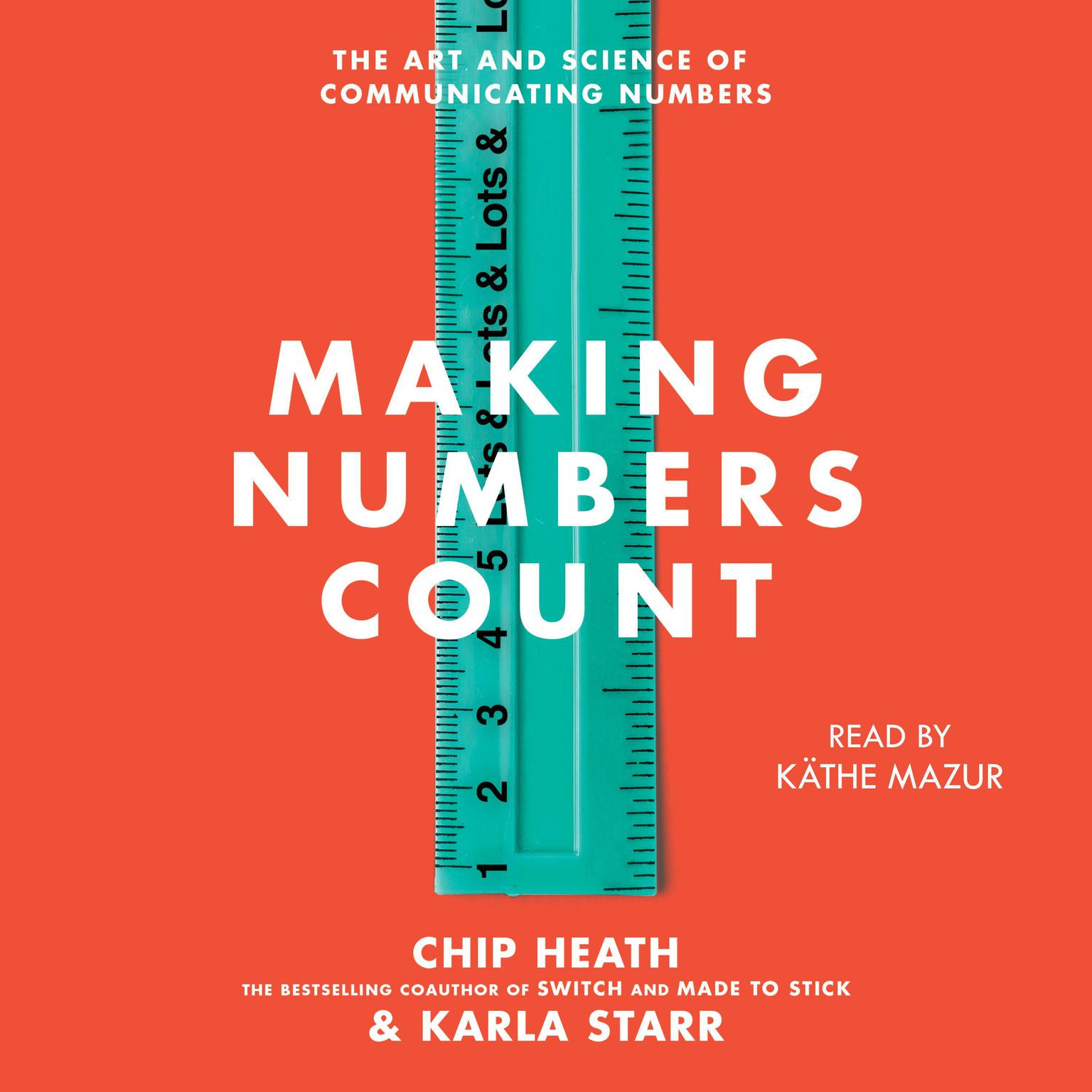 Making Numbers Count: The Art and Science of Communicating Numbers Audiobook, by Chip Heath