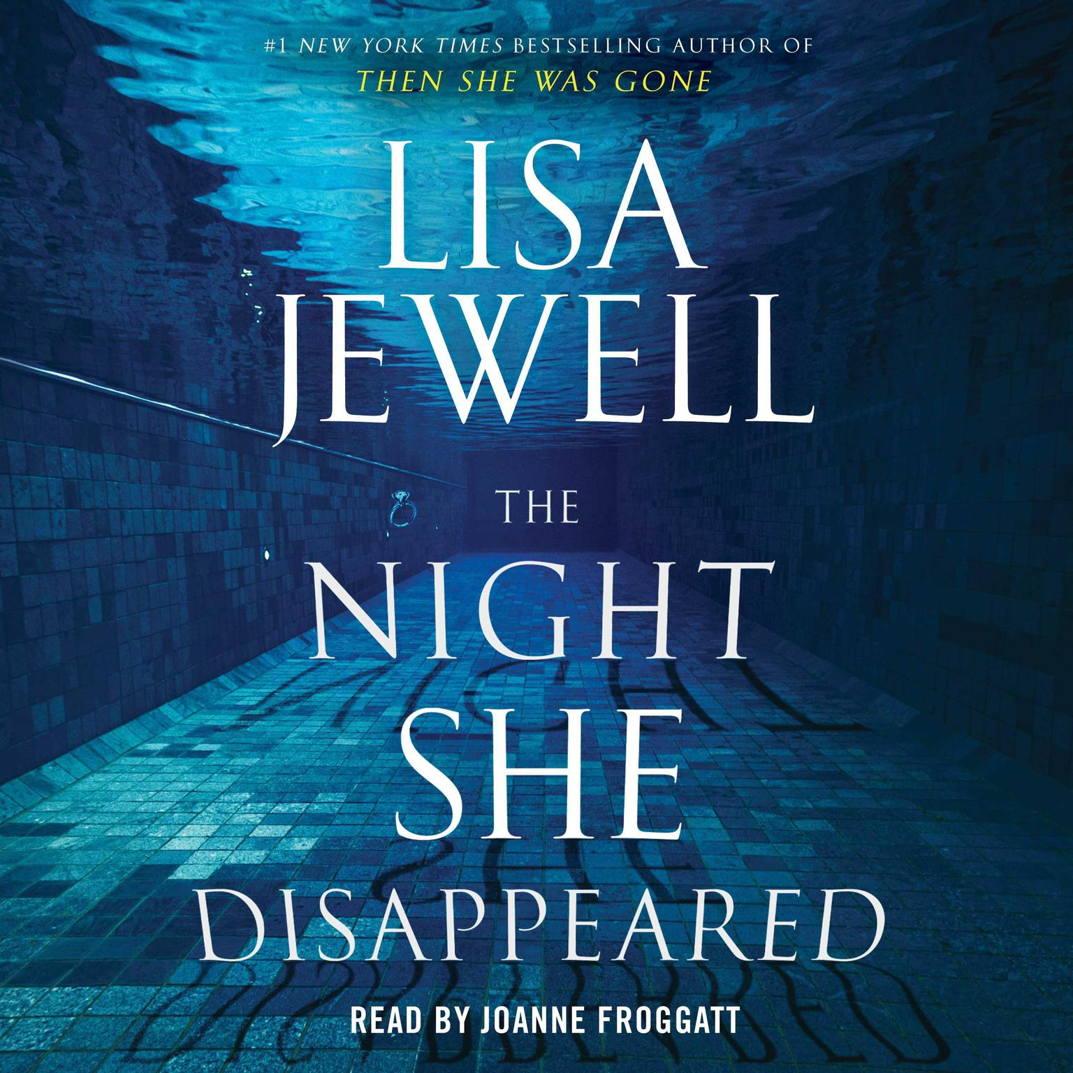 The Night She Disappeared: A Novel Audiobook, by Lisa Jewell