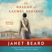 The Ballad of Laurel Springs Audiobook, by Janet Beard