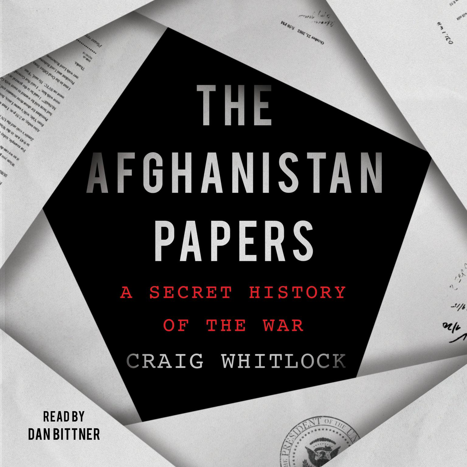 The Afghanistan Papers: A Secret History of the War Audiobook, by Craig Whitlock