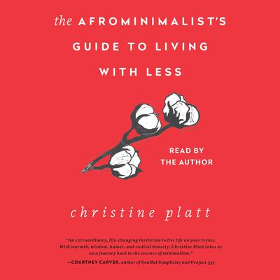 The Afrominimalist's Guide to Living with Less Audiobook, by Christine Platt