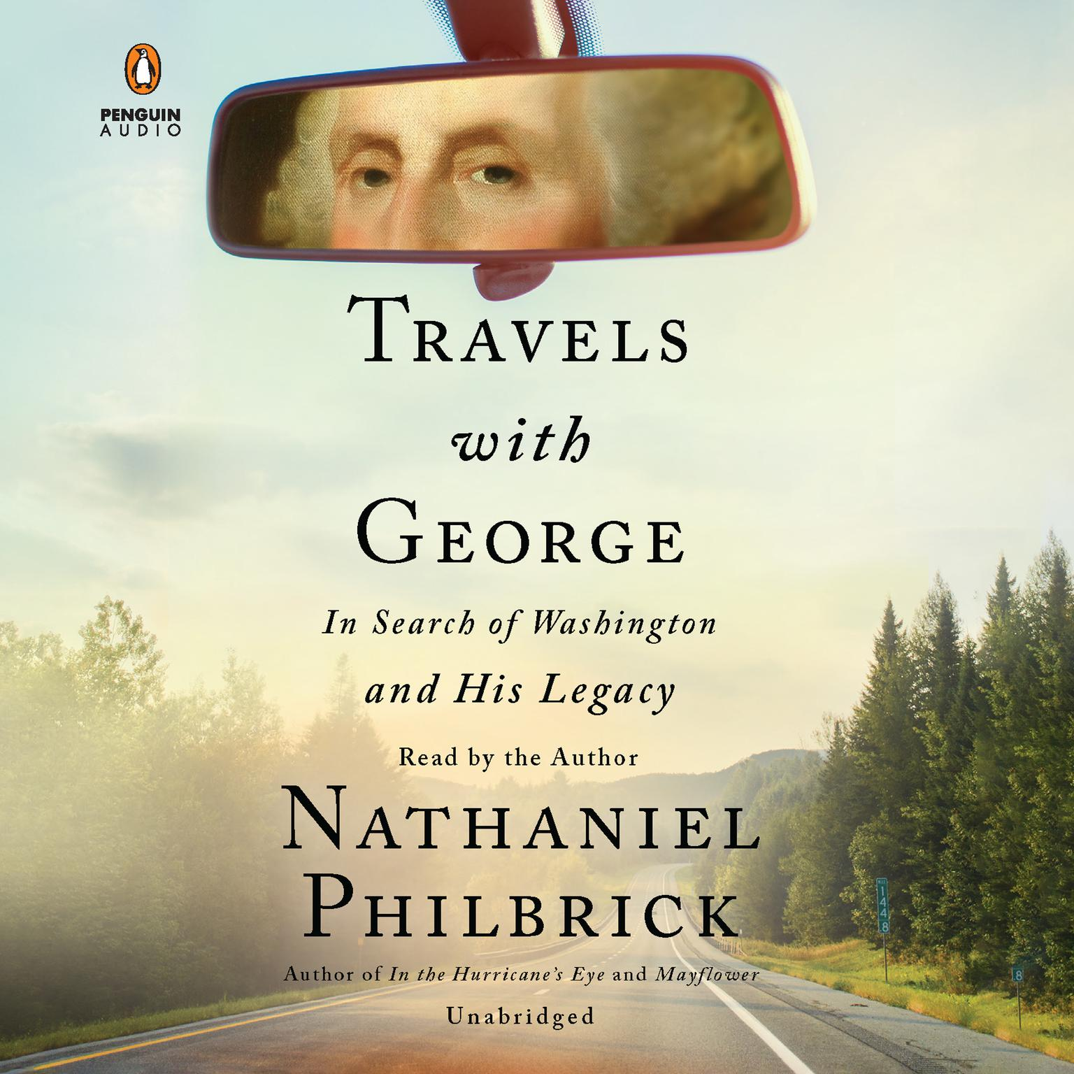 Travels with George: In Search of Washington and His Legacy Audiobook, by Nathaniel Philbrick