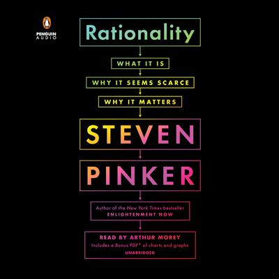 Rationality: What It Is, Why It Seems Scarce, Why It Matters Audiobook, by Steven Pinker