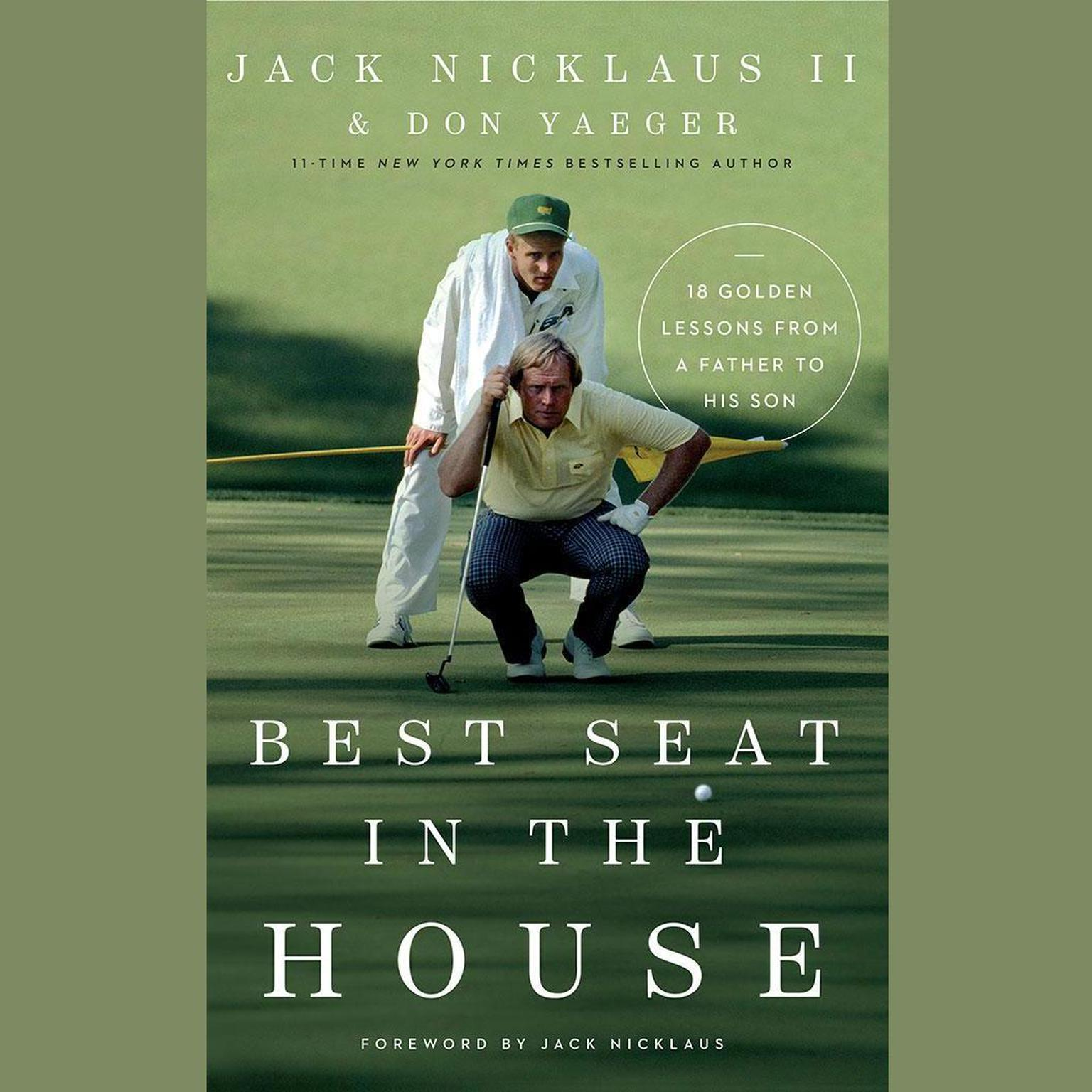 Best Seat in the House: 18 Golden Lessons from a Father to His Son Audiobook, by Jack Nicklaus