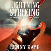 Lightning Striking: Ten Transformative Moments in Rock and Roll Audiobook, by Lenny Kaye