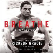 Breathe: A Life in Flow Audiobook, by Rickson Gracie