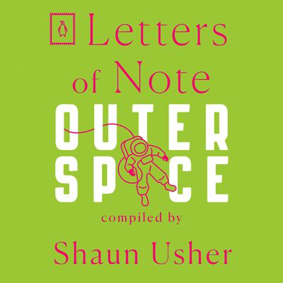 Letters of Note: Outer Space Audiobook, by