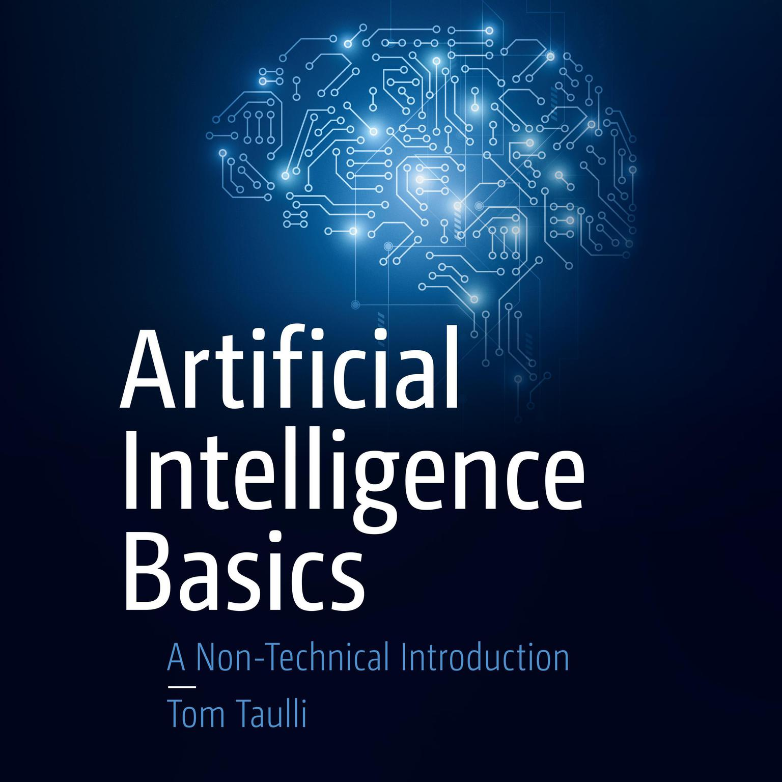 Artificial Intelligence Basics: A Non-Technical Introduction Audiobook, by Tom Taulli