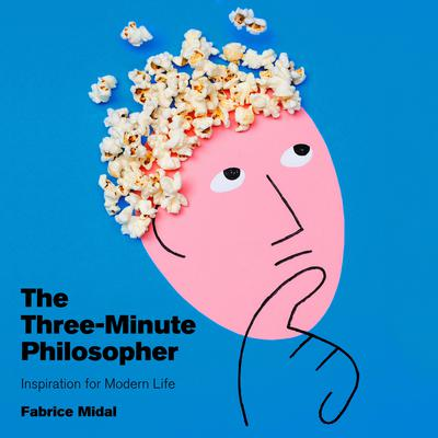 The Three-Minute Philosopher: Inspiration for Modern Life Audiobook, by Fabrice Midal