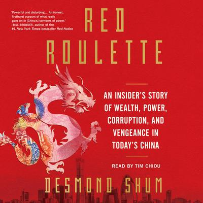 Red Roulette: An Insider's Story of Wealth, Power, Corruption, and Vengeance in Today's China Audiobook, by