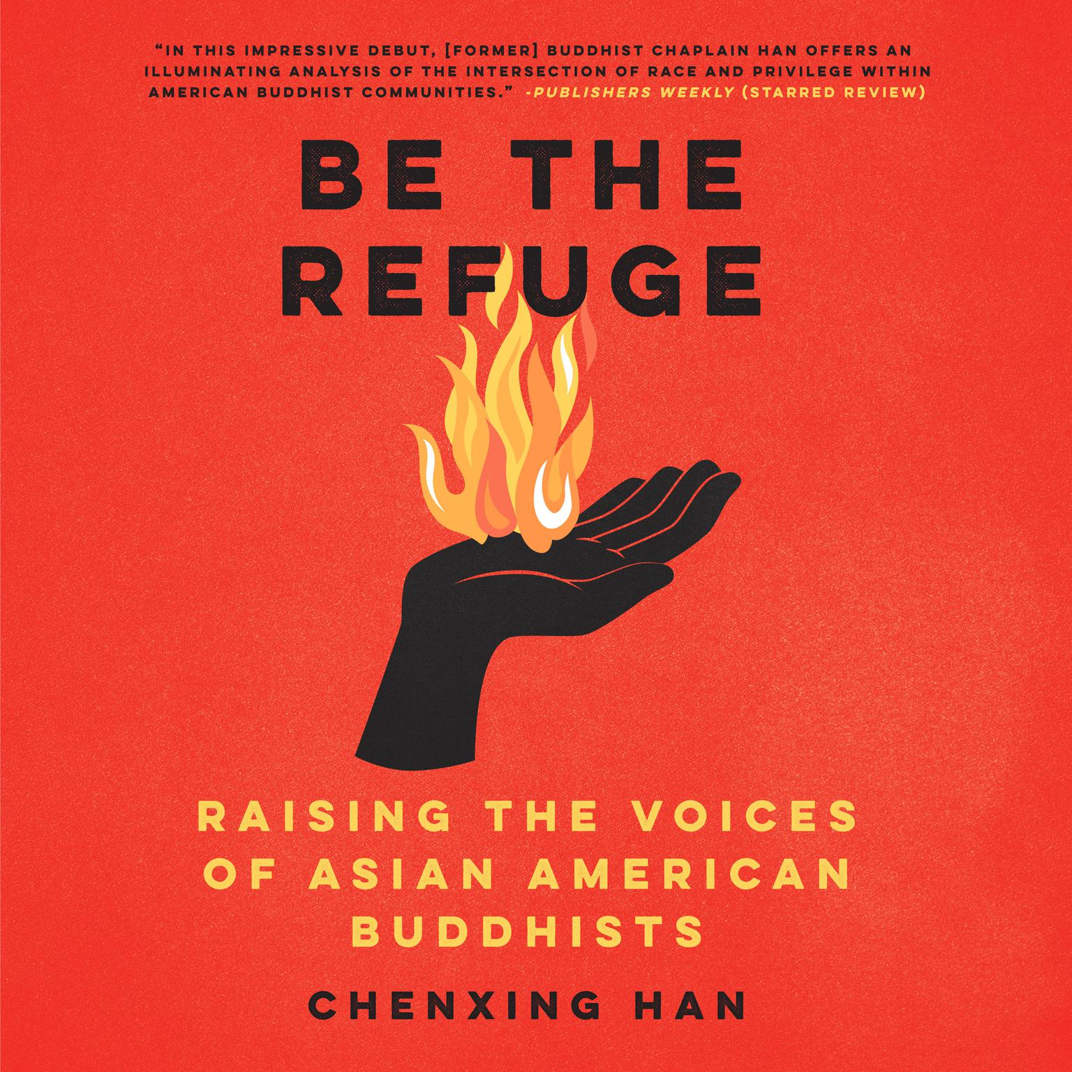 Be the Refuge: Raising the Voices of Asian American Buddhists Audiobook, by Chenxing Han